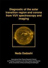 NEDA DADASHI - DIAGNOSTIC OF THE SOLAR TRANSITION REGION AND CORONA FROM VUV SP