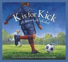NEW - K is for Kick: A Soccer Alphabet (Sports Alphabet) by Brad Herzog