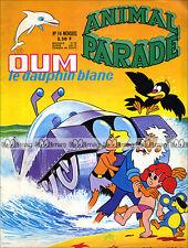 OUM LE DAUPHIN BLANC N°14 ANIMAL PARADE 1973 (Iruka to Shônen / No Galak)