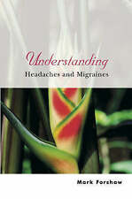 Understanding Headaches and Migraines (Understanding Illness & Health) by Forsh