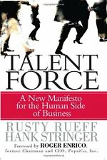 Talent Force: A New Manifesto for the Human Side o