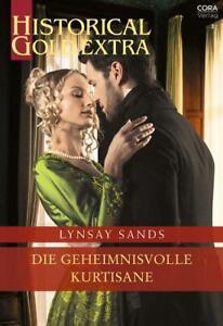 Historical Gold Extra 130 Die geheimnisvolle Kurtisane von Lynsay Sands 3/21
