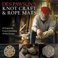 Des Pawson's Knot Craft and Rope Mats 60 Ropework Projects Incl... 9781472922786