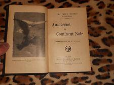 AU DESSUS DU CONTINENT NOIR - Capitaine Danrit - Flammarion, 1925