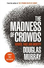 Madness of Crowds Gender Race and Identity The Sunday Times Bestseller by Dou