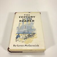 The Century of the Reaper by Cyrus McCormick ~ 1st Edition 1931 Hardcover!