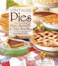 Vintage Pies: Classic American Pies for Today's Home Baker, Collins, Anne, Good