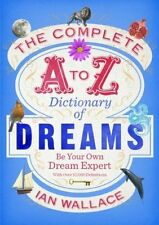 The Complete A to Z Dictionary of Dreams Dream Ian Wallace Spirit New A10 LL119