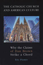 The Catholic Church and American Culture: Why the Claims of Dan Brown Strike a C