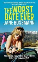 The Worst Date Ever: War Crimes, Hollywood Heart-throbs and Other Abominations,