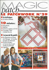 MAGIC PATCH LE PATCHWORK N°29 10 REALISATIONS NOEL APPLIQUE STRIP PIECING AMISH