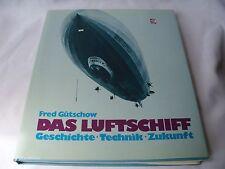 Graf Zeppelin Das Luftschiff - Geschichte, Technik, Zukunft by Fred Gutschow