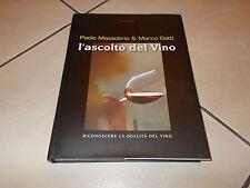 P.Massobrio&M.Gatti/L'ASCOLTO DEL VINO.RICONOSCERE LA QUALITA DEL VINO