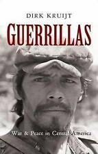 Guerrillas: War and Peace in Central America, Krujit, Dirk, Used; Very Good Book