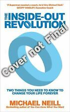 The Inside-Out Revolution : The Only Thing You Need to Know to Change Your...