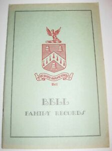 BELL FAMILY RECORDS - 1929 Book GENEALOGY Seaver BIRTHS DEATHS MARRIAGES