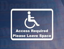 ACCESS REQUIRED PLEASE LEAVE SPACE Wheelchair/Disabled Car/Van/Window Sticker
