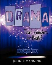 Drama That Touches the Heart Volume II : Ready to Use Scripts for a Spiritual...