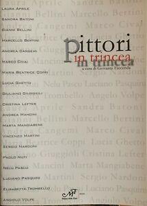 Pittori in Trincea  libro d'arte prefazione Giovanni Faccenda anno 2007