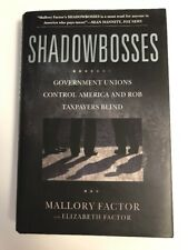 Shadowbosses: Government Unions Control America and Rob Taxpayers Blind Factor