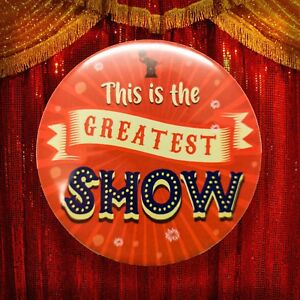 The Greatest Showman Pin Button Badge - This is the Greatest Show - 77/58/38mm
