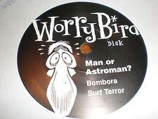 "Man Or Astroman 7"" Meet Teenage Caveman WORRY BIRD DISK"