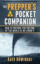 The Prepper's Pocket Companion : How to Prepare for the End of the World as.....