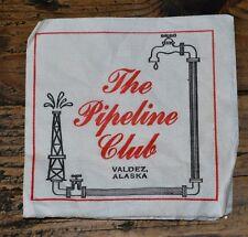 Collectable Pipeline Club Alaska Napkin -  Infamous Bar - Exxon Valdez Captain