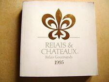 Les Relais et châteaux relais gourmands en Europe 1995 /Z111