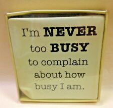 "Russ Berrie ""I'm NEVER too BUSY to complain..."" Office Gift Plaque NEW!"