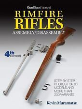 NEW! Gun Digest Book Of Rimfire Rifles Assembly/Disassembly by Kevin Muramatsu