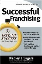 Successful Franchising: Expert Advice on Buying, Selling and Creating Winning Fr