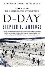 D Day: June 6, 1944: The Climactic Battle of World War II by Ambrose, Stephen E