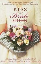 Kiss the Bride: Angel Food / Just Desserts / A Recipe for Romance / Tea for Two