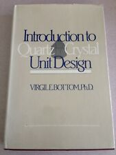Introduction QUARTZ CRYSTAL UNIT DESIGN  by VIRGIL E. BOTTOM hardcover GOOD