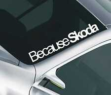 BECAUSE SKODA CAR WINDSCREEN SUNSTRIP DECAL STICKER JDM FABIA VRS 27