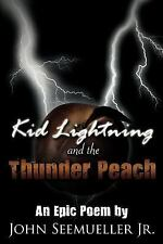 Kid Lightning and the Thunder Peach: An Epic Poem