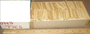 O Scale On3 On30   WOOD TIES  2x4x8 Inch Box FULL  Scale 6.5 Feet   UNKNOWN  NOB