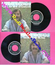 LP 45 7'' PIERRE VASSILIU Qu'il est bete ce garcon Non!ca ne va pas no cd mc dvd