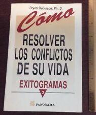 Panorama Ed Como Resolver Los Conflictos De Su Vida Exitograms By Dr Robinson