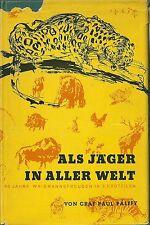 ALS JÄGER IN ALLER WELT 50 jahre waidmannsfreuden 1953 CHASSE JAGD HUNTING