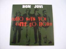 BON JOVI - WHO SAYS YOU CAN'T GO HOME - CD SINGLE CARDSLEEVE 2 TRACKS 2005