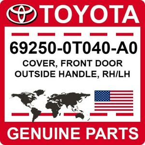 69250-0T040-A0 Toyota OEM Genuine COVER, FRONT DOOR OUTSIDE HANDLE, RH/LH