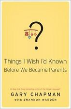 Things I Wish I'd Known Before We Became Parents, Warden, Shannon, Chapman, Gary