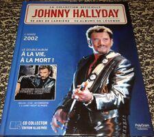 JOHNNY HALLYDAY LIVRE AVEC 2 CD COLLECTION OFFICIELLE  A LA VIE A LA MORT