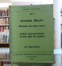 AMABLE MORIN, NOTAIRE DE CHEZ-NOUS. PAR ROLAND MARTIN