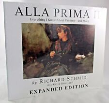 Alla Prima II Everything I Know About Painting Richard Schmid NEW SEALED Book!