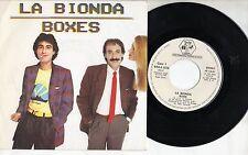 LA BIONDA disco 45 giri STAMPA SPAGNOLA Boxes 1981 MADE in SPAIN Promo