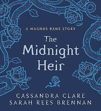 The Midnight Heir: A Magnus Bane Story (Bane Chronicles Cassandra Clare Hardback