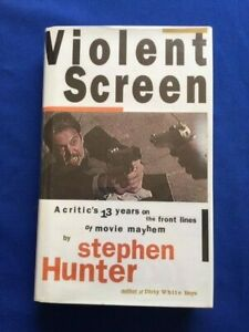 VIOLENT SCREEN - FIRST EDITION BY STEPHEN HUNTER